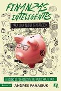 Finanzas Inteligentes Para Una Nueva Generacin eBook