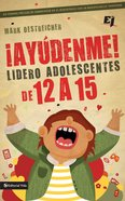 Aydenme! Soy Lder De Adolescentes De 12 a 15! (Spa) (Help! I'm A Junior High Youth Worker!) eBook