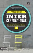 Ministerio Intergeneracional (Spanish) (Spa) (Youth Worker's Handbook To Family Ministry, The) eBook