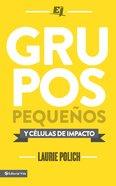 Grupos Pequeos Y Clulas De Impacto (Spa) eBook