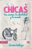 Chicas, Tus Sueos, Tu Identidad Y Tu Mundo eBook