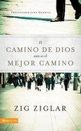 El Camino De Dios An Es El Mejor Camino eBook
