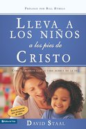 Lleva a Los Nios a Los Pies De Cristo (How To Have One-on-one Conversations About Faith) eBook