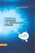 Cuando El Liderazgo Y El Discipulado Chocan (When Leadership and Discipleship Collide) (Leadership Library Series)