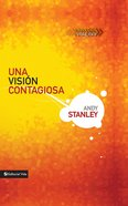 Una Visin Contagiosa (Making Vision Stick) (Leadership Library Series) eBook