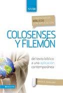 Comentario Bblico Con Aplicacin Nvi Colosenses Y Filemn (Niv Application Commentary Series)