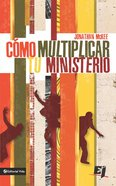 Cmo Multiplicar Tu Ministerio eBook