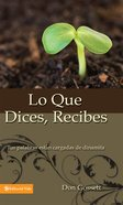 Lo Que Dices, Recibes (Spa) (What You Say Is What You Get) eBook