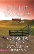 Gracia Divina Vs. Condena Humana (Spa) eBook