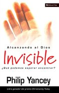 Al Encouentro Del Dios Invisible (Spanish) (Spa) (What Can I Expect From A Relationship With God) eBook