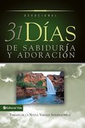 31 Das De Sabidura Y Adoracin (Spa) (31 Days Of Wisdom And Worship) eBook