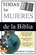 Todas Las Mujeres De La Biblia (Spa) (All The Women Of The Bible) eBook