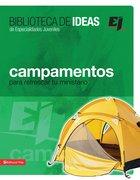Campamentos, Retiros, Misiones E Ideas De Servicio (Spa) (Camps, Missions & Service Ideas) eBook