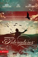 Generacion De Adoradores (Spa) (Generation Of Worshippers) eBook