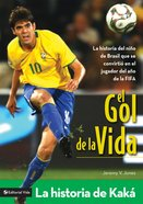 Gol De La Vida-La Historia De Kak, El (Spa) (Goal of Life - the Story of Kak) (Zonderkidz Biography Series (Zondervan)) eBook