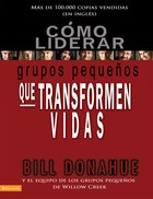Como Liderar Grupos Pequenos Que Transforman Vidas (Spa) eBook
