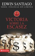 Victoria Sobre La Escasez (Spa) (Victory Over The Shortage) eBook