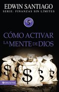 Cmo Activar La Mente De Dios (Spa) (How Do I Activate The Mind Of God) eBook