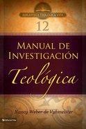 Manual De Investigacion Teologica (Spa) (#12 in Biblioteca Teologica Vida Series) eBook