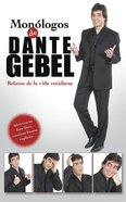 Monologos De Dante Gebel (Spanish) (Spa) (Dante Gebel's Monologues) eBook