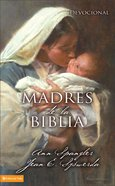 Madres De La Biblia (Spanish) (Spa) (Mothers Of The Bible)