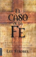 El Caso De La Fe (Spa) (The Case For Christ) eBook