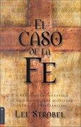 El Caso De La Fe (Spa) (The Case For Christ) eBook