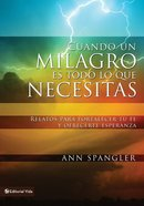 Cuando Un Milagro Es Todo Lo Que Necesitas (Spanish) (Spa) (When You Need A Miracle) eBook