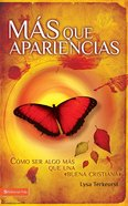 Masque Apariencias (Spanish) (Spa) (Becoming More Than A Good Bible Study Girl) eBook