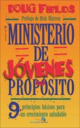 Ministerio De Jovenes Con Proposito (Spanish) (Spa) (Purpose Driven Youth Ministry) (Purpose Driven Youth Ministry Series) eBook