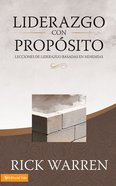 Liderazgo Con Proposito (Spanish) (Purpose Driven Leadership) (The Purpose Driven Life Series) eBook