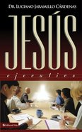 Jesus Ejecutivo (Spanish) (Spa) (Jesus As Businessman, The) eBook