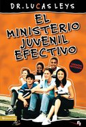 El Ministerio Juvenil Efectivo (Spa) (Effective Youth Ministry) eBook