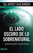 El Lado Oscuro De Lo Sobrenatural (Spanish) (Spa) (The Dark Side Of The Supernatural) eBook