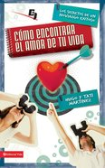 Como Encontrar El Amor De Tu Vida (Spa) eBook