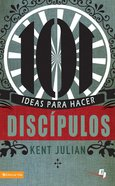101 Ideas Para Hacer Discipulos (Spa) eBook