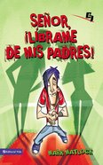 Senor, Librame De Mis Padres (Spa) (Spanish) (Invert Series) eBook