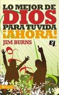 Lo Mejor De Dios Para Tu Vida Ahora! (Spanish) (Spa) (The Best Of God For Your Life Now) eBook
