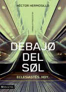 Debajo Del Sol (Spa) (Ancient Wisdom For The Modern Life) eBook