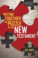 Putting Together the Puzzle of the New Testament eBook
