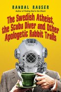 Swedish Atheist, the Scuba Diver and Other Apologetic Rabbit Trails, the eBook
