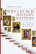 Why Church History Matters eBook
