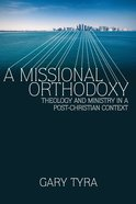 A Missional Orthodoxy eBook