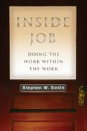 Inside Job: Doing the Work Within the Work (Christian Association For Psychological Studies Books Series) eBook