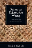 Getting the Reformation Wrong eBook