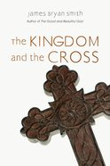 The Kingdom and the Cross eBook