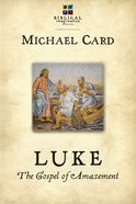 Luke: The Gospel of Amazement (Biblical Imagination Series) eBook