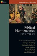 Biblical Hermeneutics: Five Views (Spectrum Multiview Series) eBook