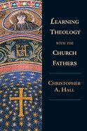 Learning Theology With the Church Fathers eBook
