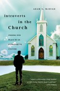 Introverts in the Church: Finding Our Place in An Extroverted Culture eBook